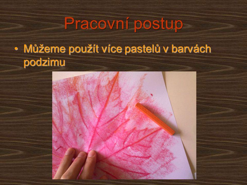 Pracovní postup Můžeme použít více pastelů v barvách podzimu