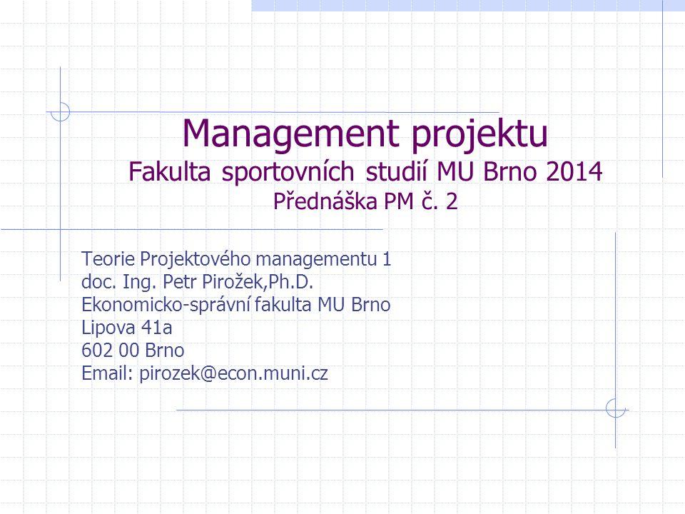 Management projektu Fakulta sportovních studií MU Brno 2014 Přednáška PM č. 2