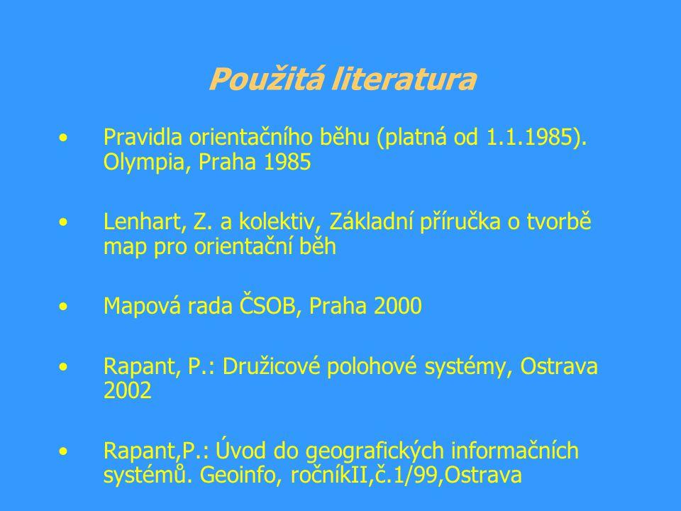 Použitá literatura Pravidla orientačního běhu (platná od 1.1.1985). Olympia, Praha 1985.