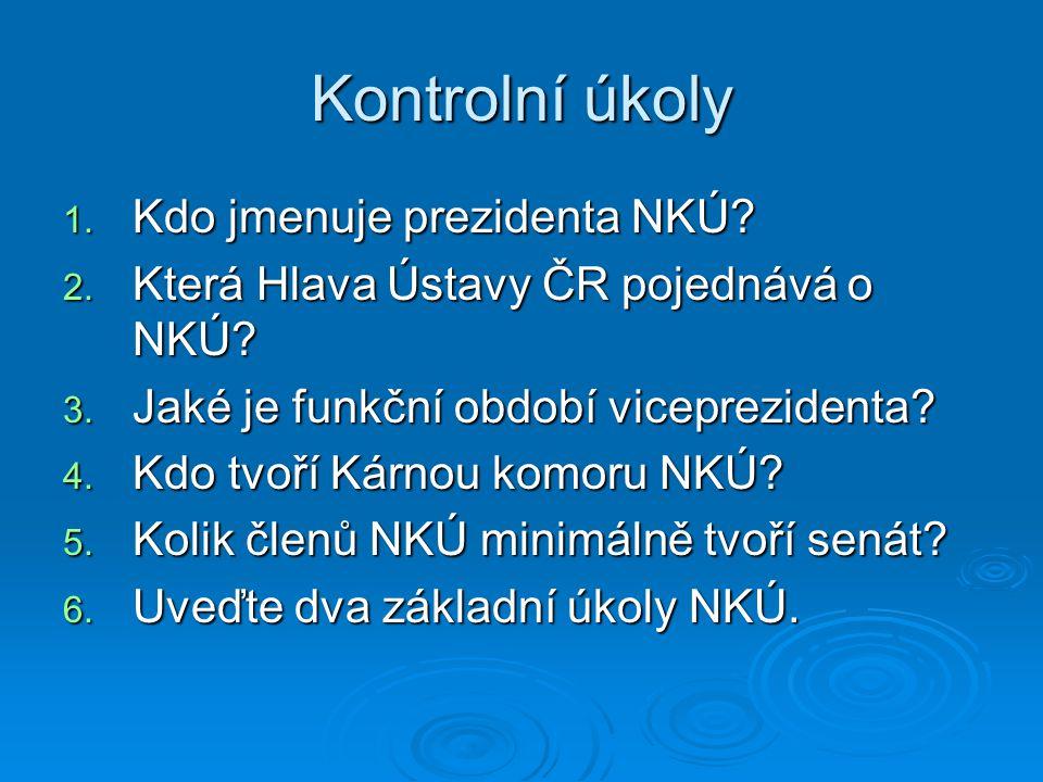 Kontrolní úkoly Kdo jmenuje prezidenta NKÚ