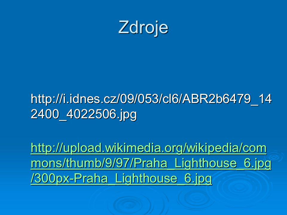 Zdroje http://i.idnes.cz/09/053/cl6/ABR2b6479_142400_4022506.jpg
