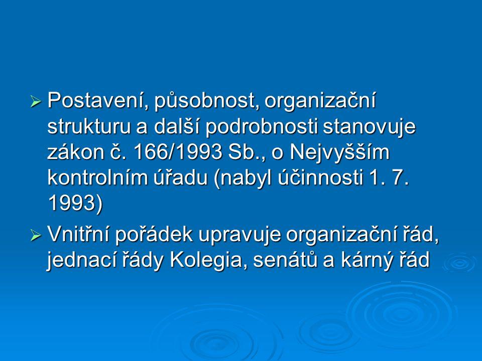 Postavení, působnost, organizační strukturu a další podrobnosti stanovuje zákon č. 166/1993 Sb., o Nejvyšším kontrolním úřadu (nabyl účinnosti 1. 7. 1993)