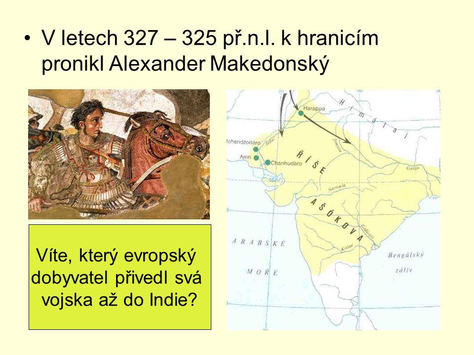 V letech 327 – 325 př.n.l. k hranicím pronikl Alexander Makedonský