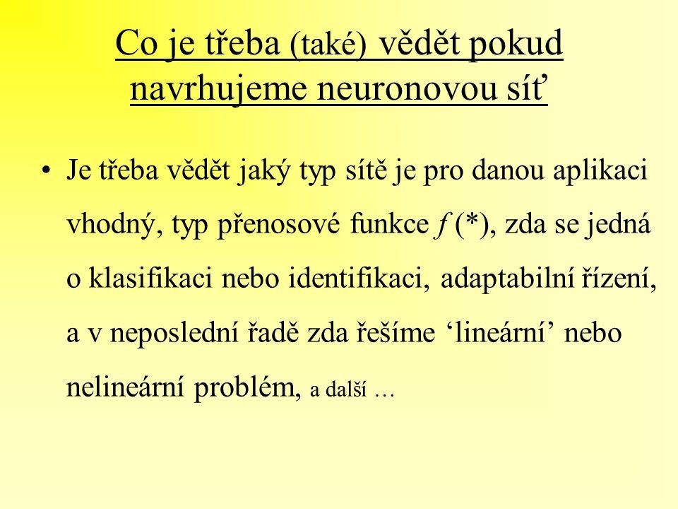 Co je třeba (také) vědět pokud navrhujeme neuronovou síť