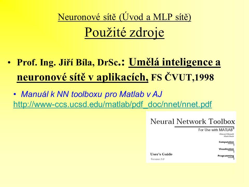 Neuronové sítě (Úvod a MLP sítě) Použité zdroje