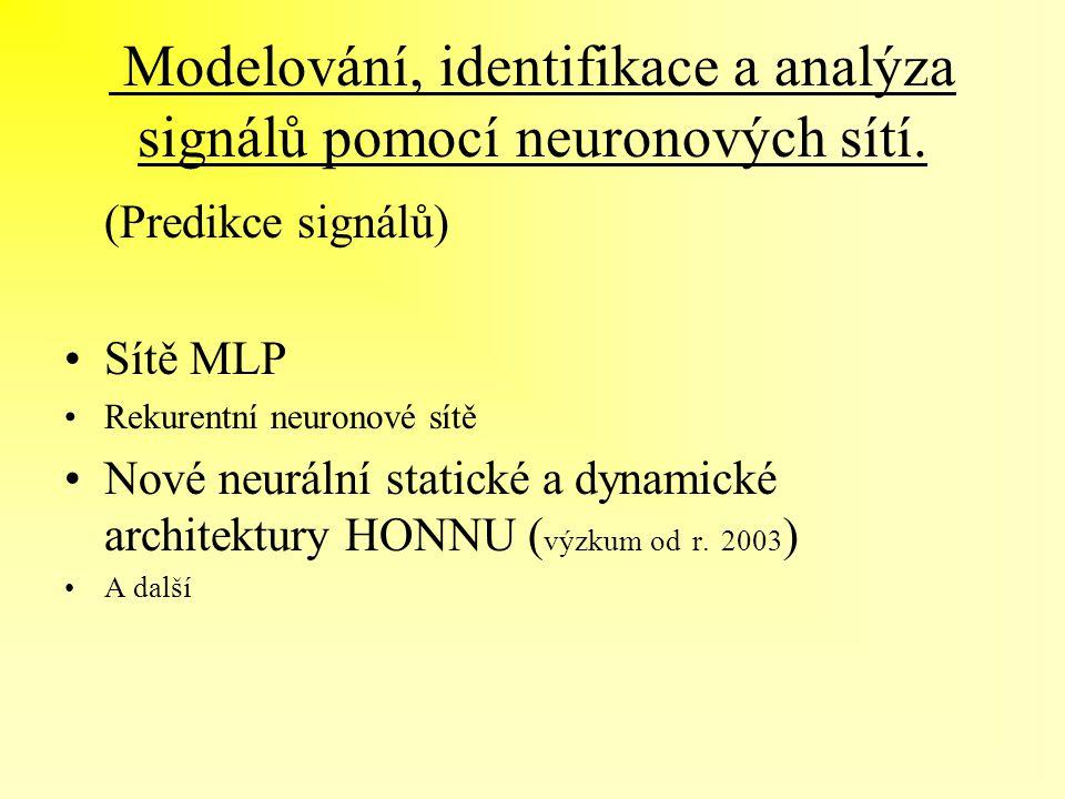 Modelování, identifikace a analýza signálů pomocí neuronových sítí.
