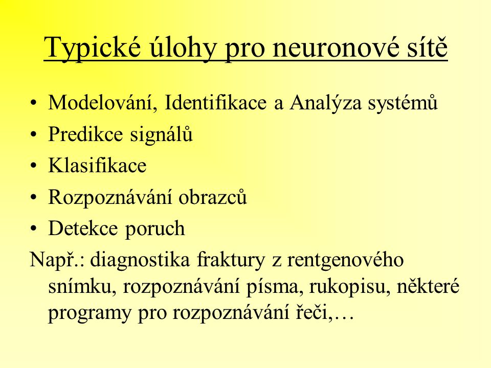 Typické úlohy pro neuronové sítě