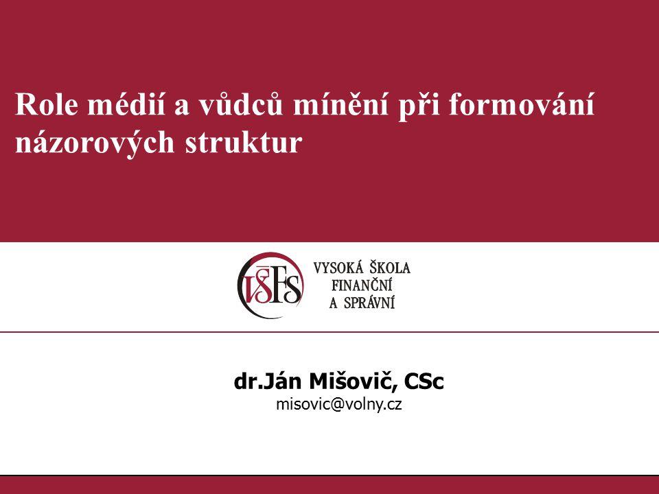 Role médií a vůdců mínění při formování názorových struktur