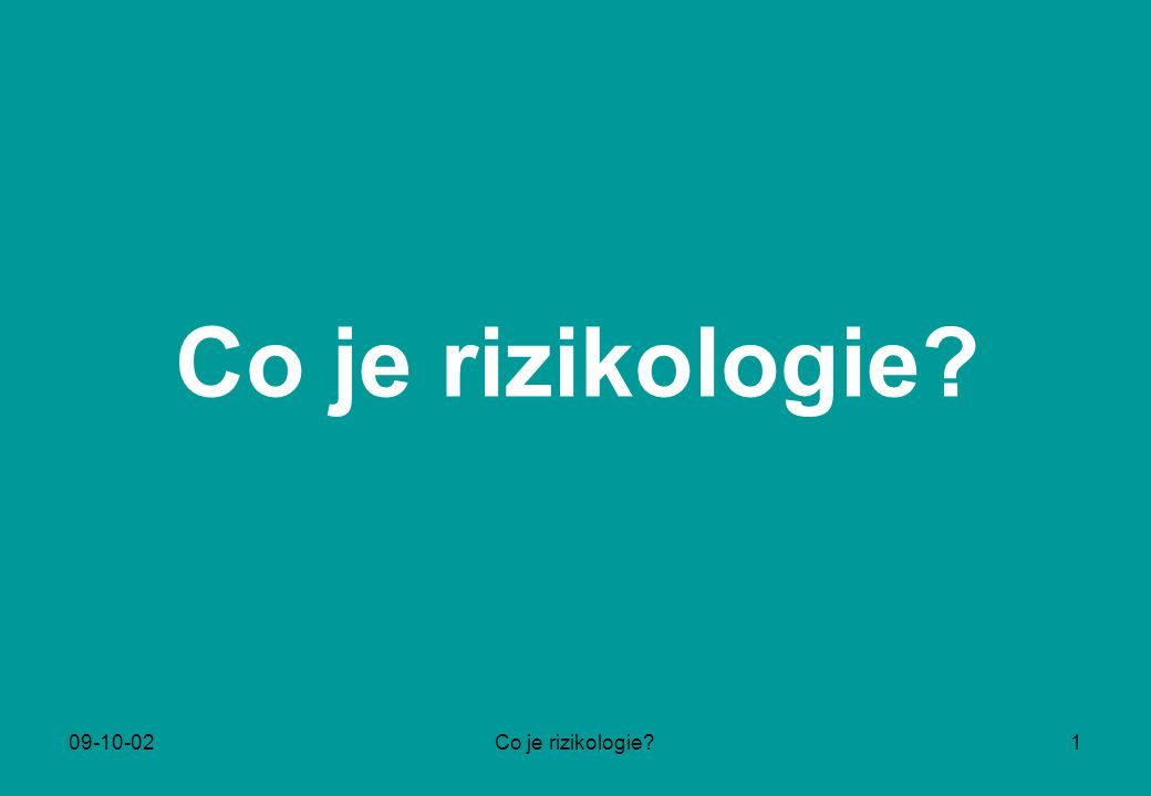 Co je rizikologie 09-10-02 Co je rizikologie