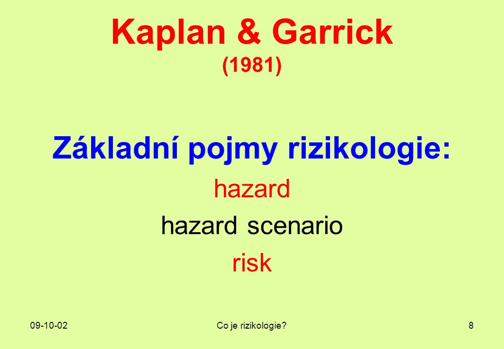 Základní pojmy rizikologie: