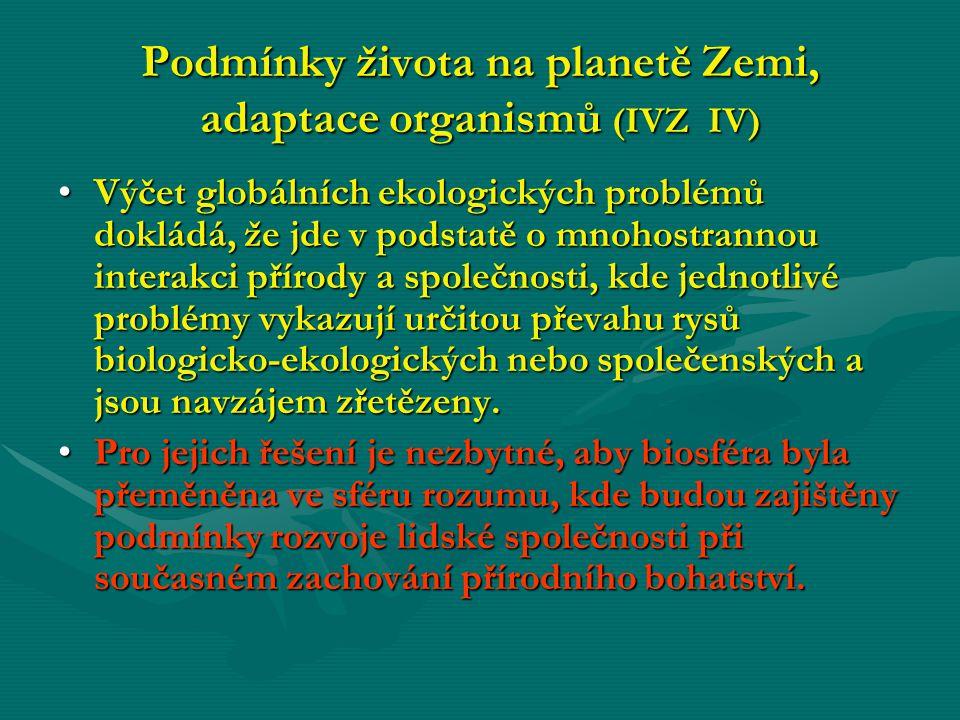 Podmínky života na planetě Zemi, adaptace organismů (IVZ IV)