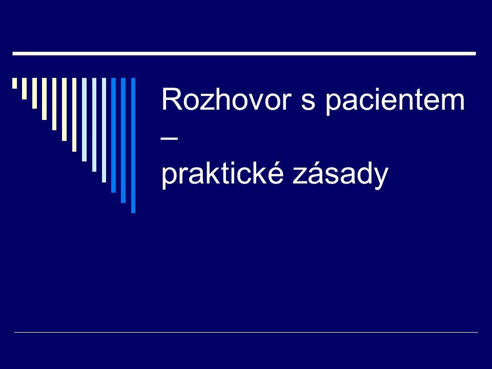 Rozhovor s pacientem – praktické zásady
