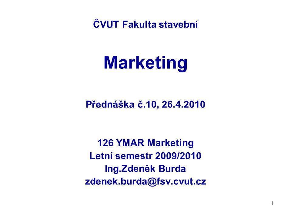 ČVUT Fakulta stavební Marketing Přednáška č.10, 26.4.2010