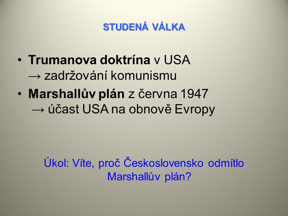 Úkol: Víte, proč Československo odmítlo Marshallův plán