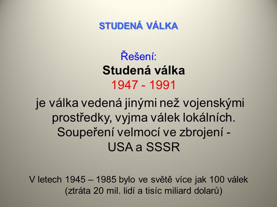 Řešení: Studená válka 1947 - 1991