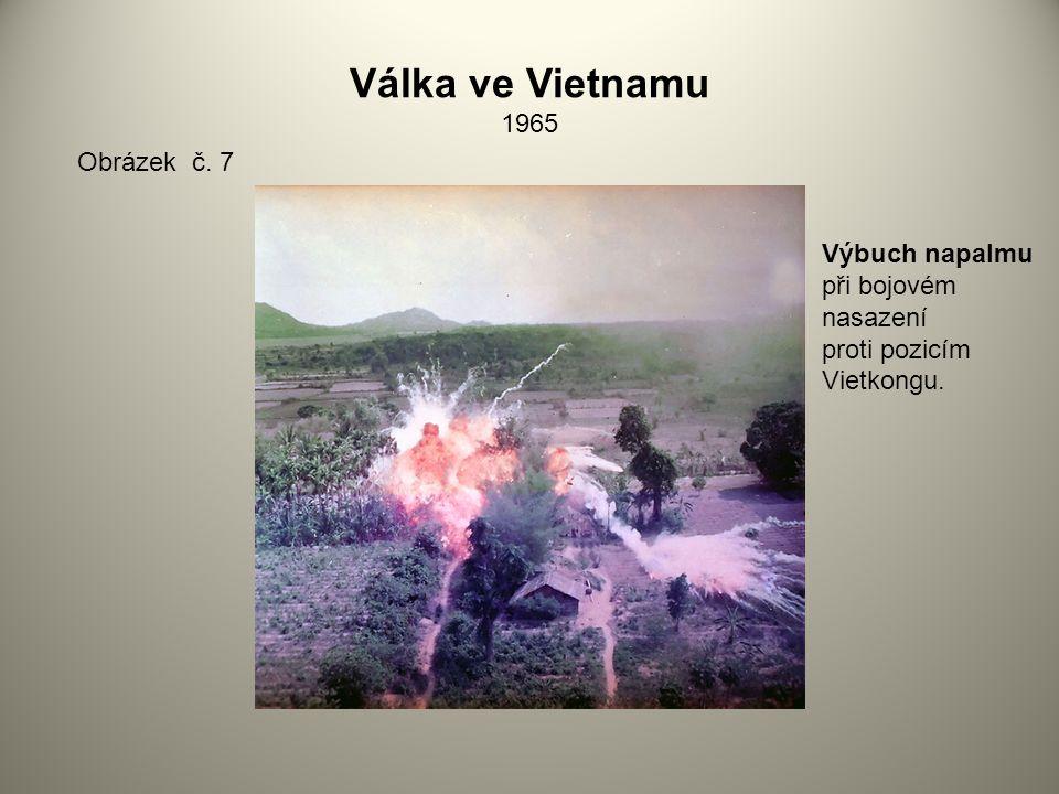 Válka ve Vietnamu 1965 Obrázek č. 7 Výbuch napalmu