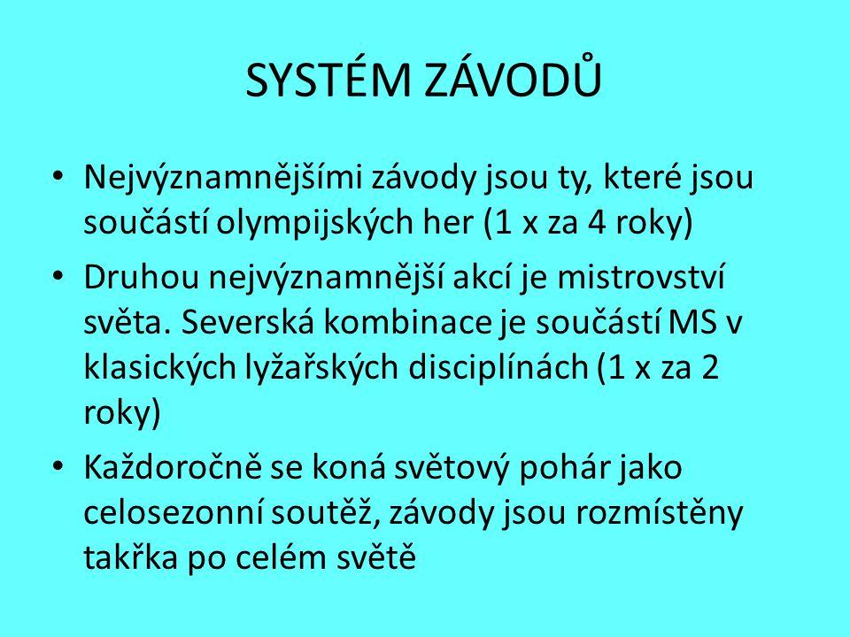 SYSTÉM ZÁVODŮ Nejvýznamnějšími závody jsou ty, které jsou součástí olympijských her (1 x za 4 roky)