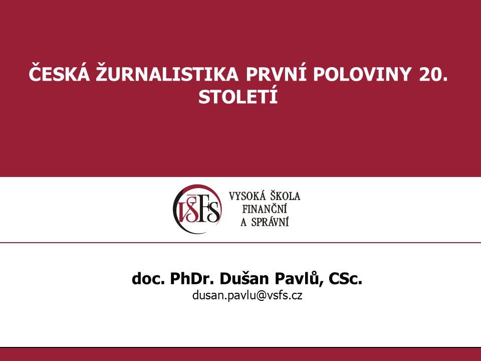 ČESKÁ ŽURNALISTIKA PRVNÍ POLOVINY 20. STOLETÍ