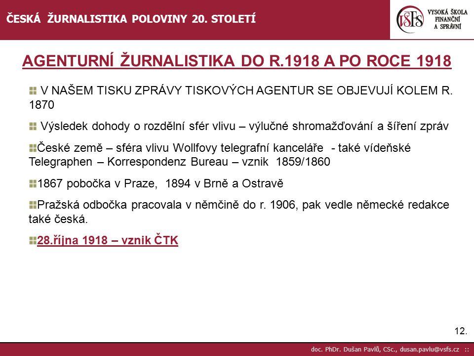 AGENTURNÍ ŽURNALISTIKA DO R.1918 A PO ROCE 1918