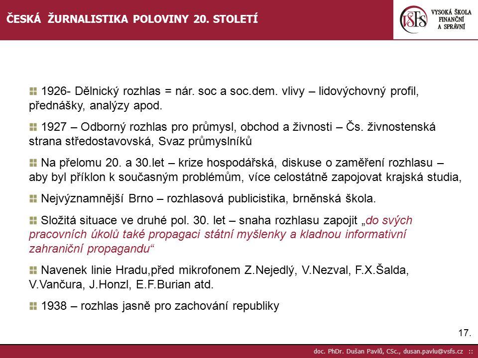 Nejvýznamnější Brno – rozhlasová publicistika, brněnská škola.