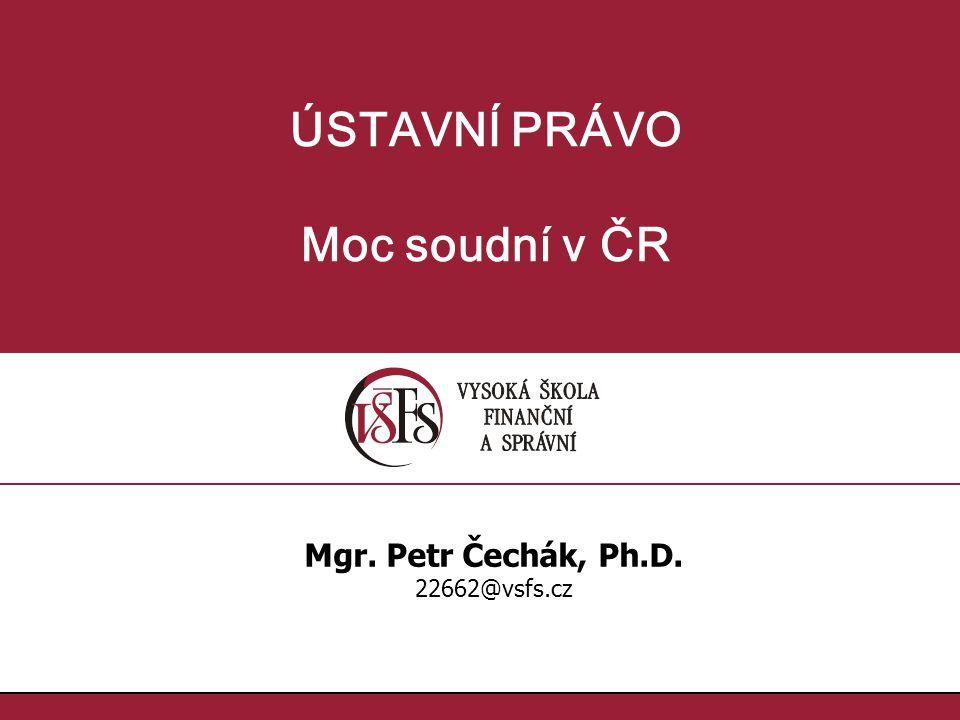 ÚSTAVNÍ PRÁVO Moc soudní v ČR