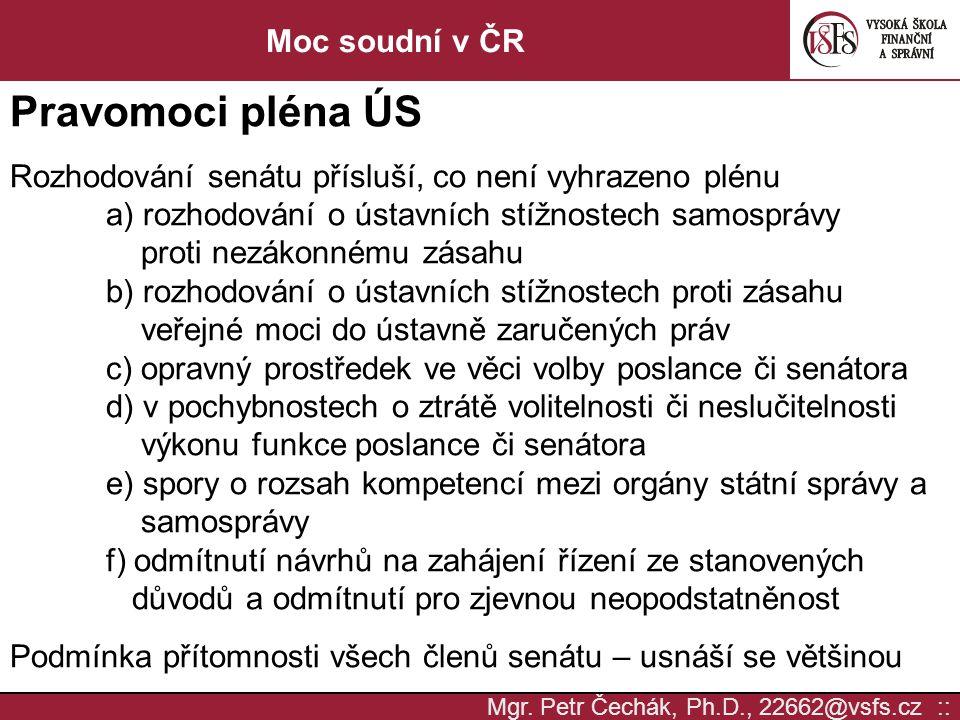 Pravomoci pléna ÚS Moc soudní v ČR