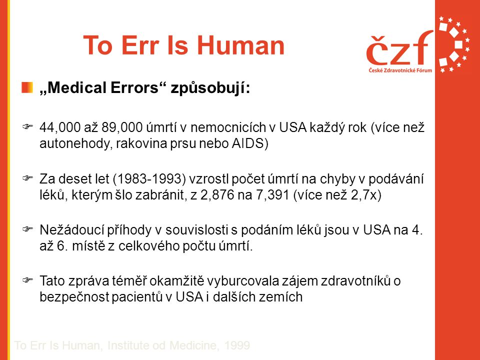 "To Err Is Human ""Medical Errors způsobují:"