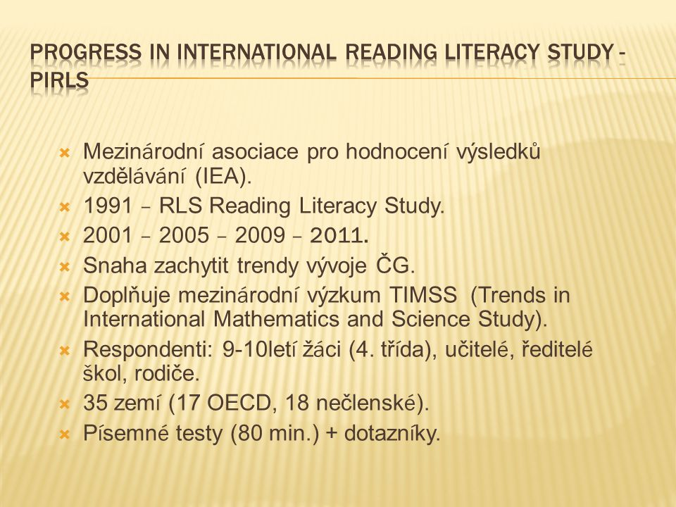Progress in International Reading Literacy Study - PIRLS