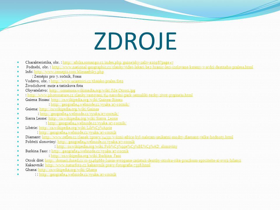 ZDROJE Charakteristika, obr. : http://afrika.somango.cz/index.php/guinejsky-zaliv-a2098 page=7.