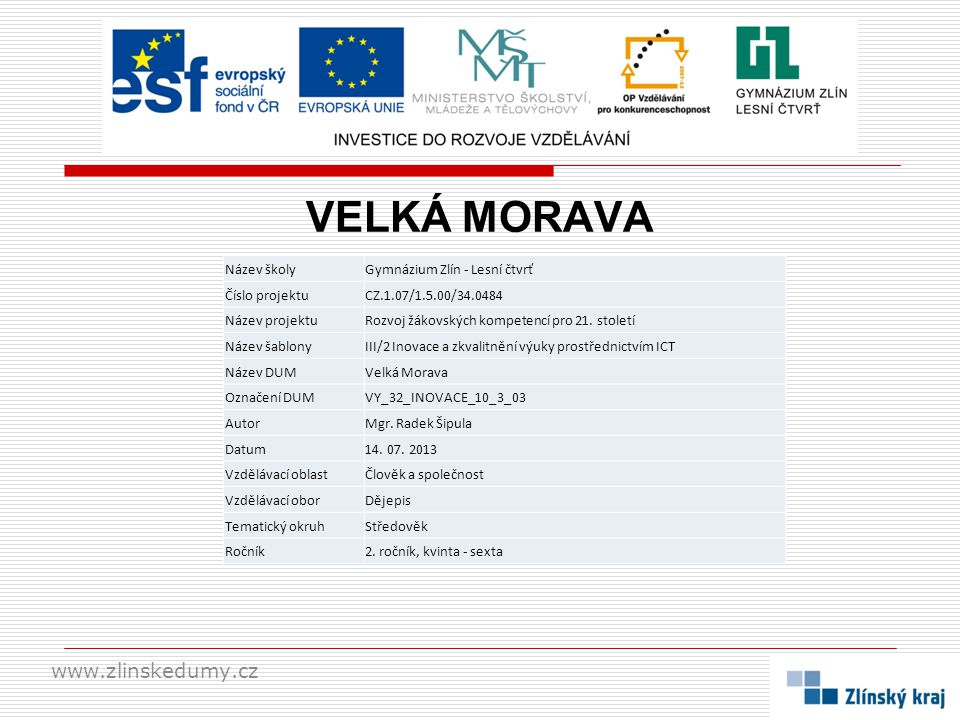 VELKÁ MORAVA www.zlinskedumy.cz Název školy