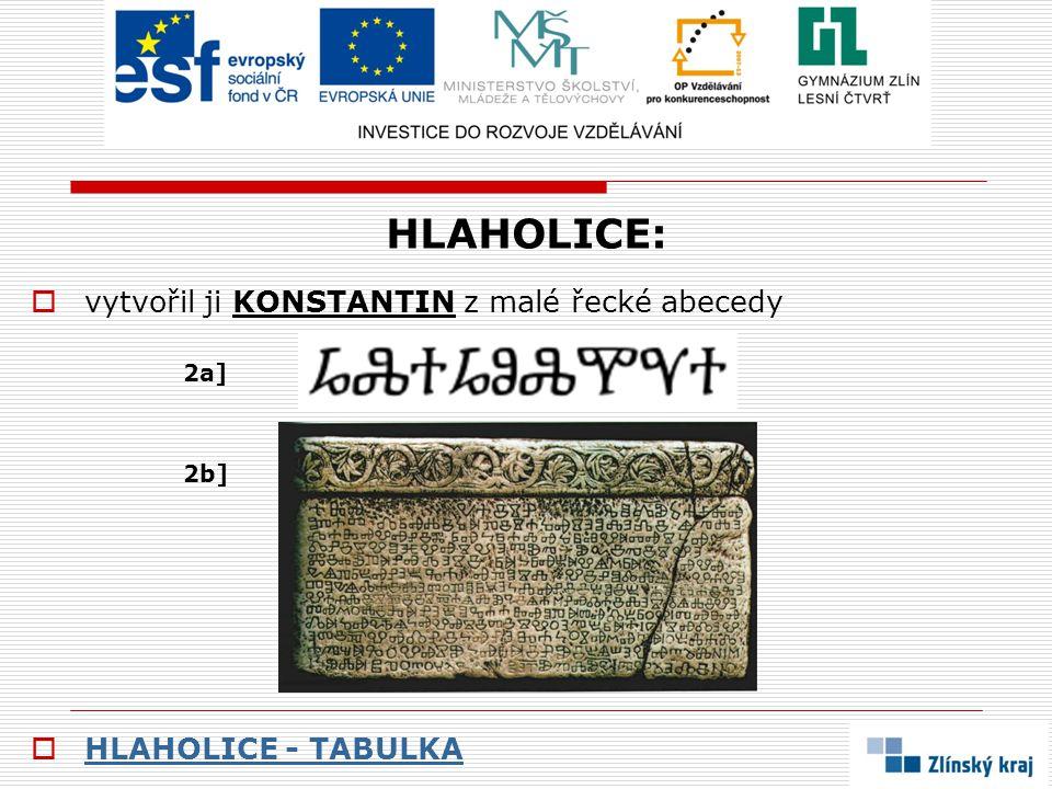 HLAHOLICE: vytvořil ji KONSTANTIN z malé řecké abecedy