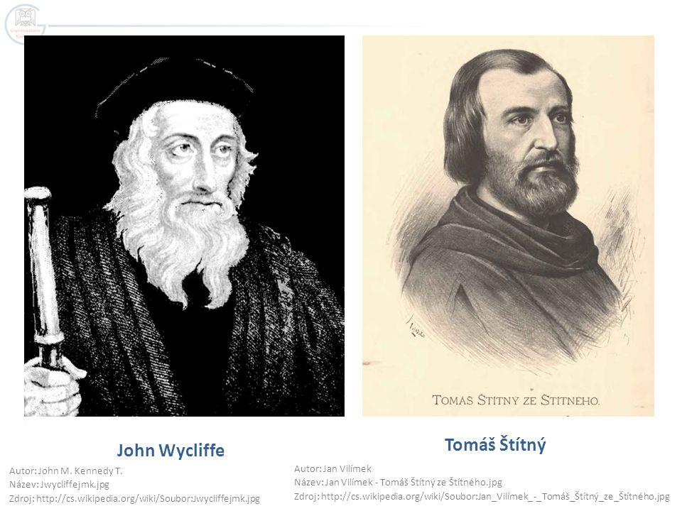 Tomáš Štítný John Wycliffe Autor: John M. Kennedy T.