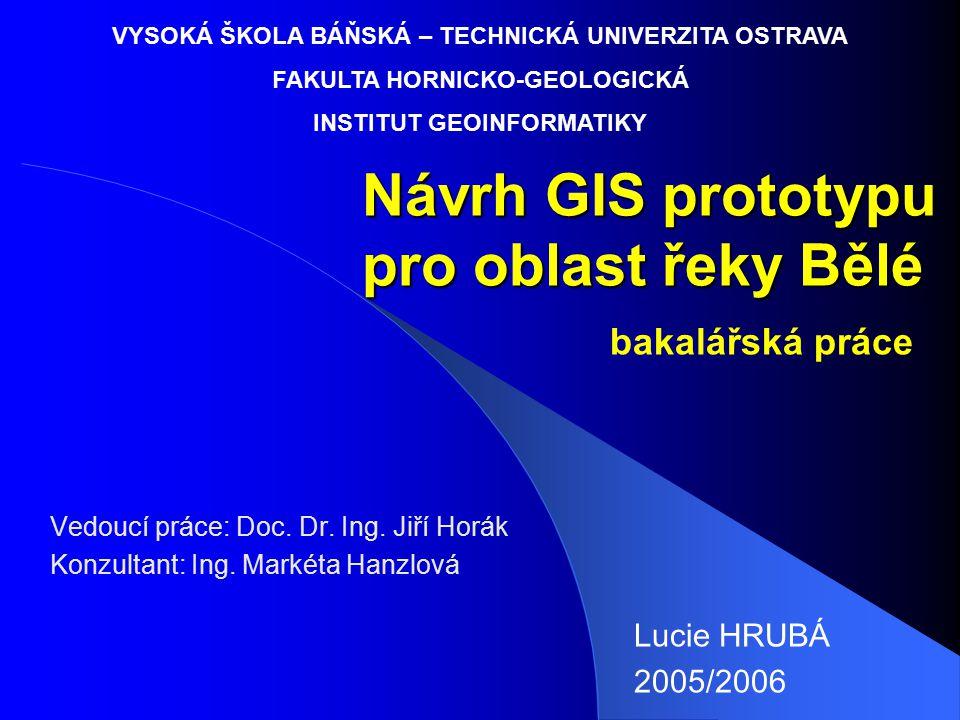 Návrh GIS prototypu pro oblast řeky Bělé