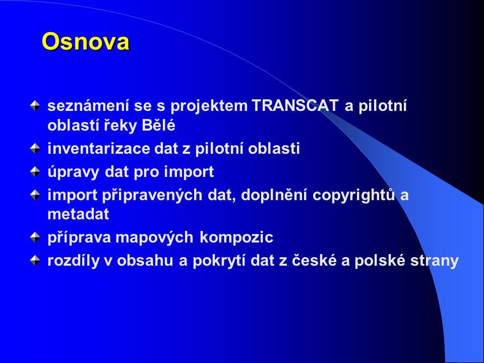 Osnova seznámení se s projektem TRANSCAT a pilotní oblastí řeky Bělé