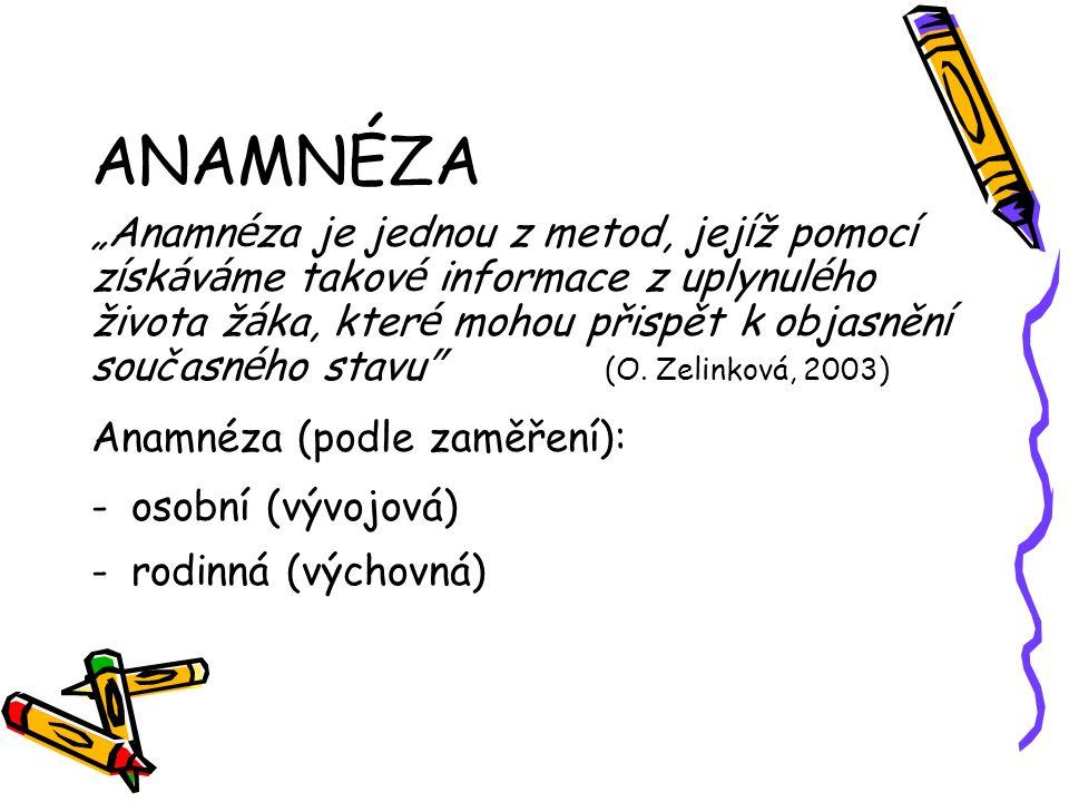 """ANAMNÉZA """"Anamnéza je jednou z metod, jejíž pomocí"""