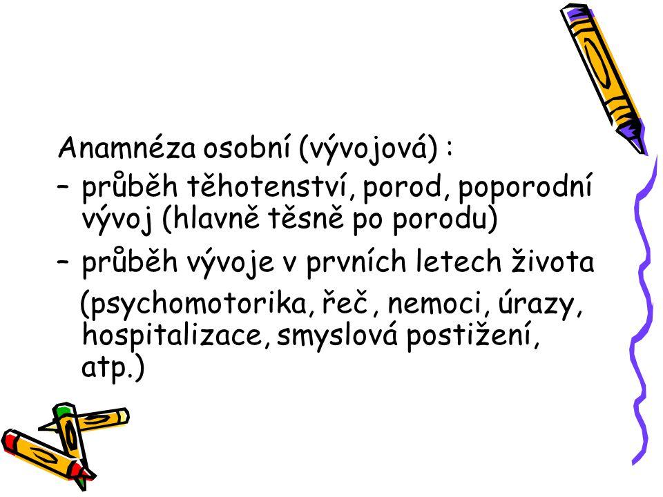 Anamnéza osobní (vývojová) :