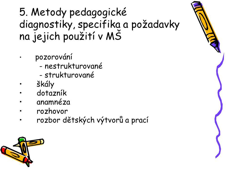 5. Metody pedagogické diagnostiky, specifika a požadavky na jejich použití v MŠ
