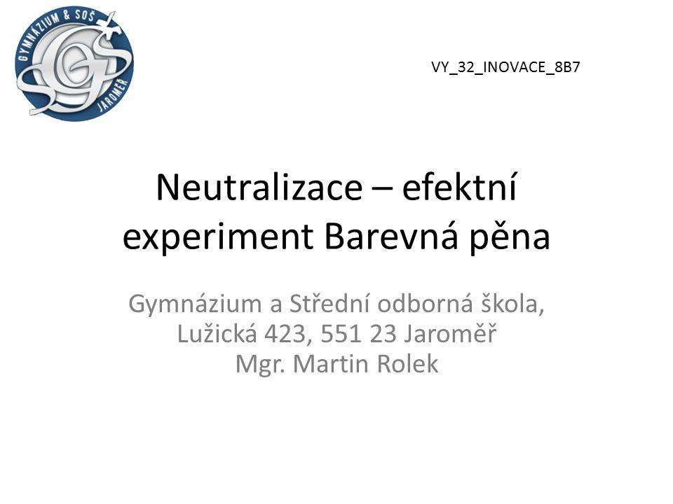 Neutralizace – efektní experiment Barevná pěna