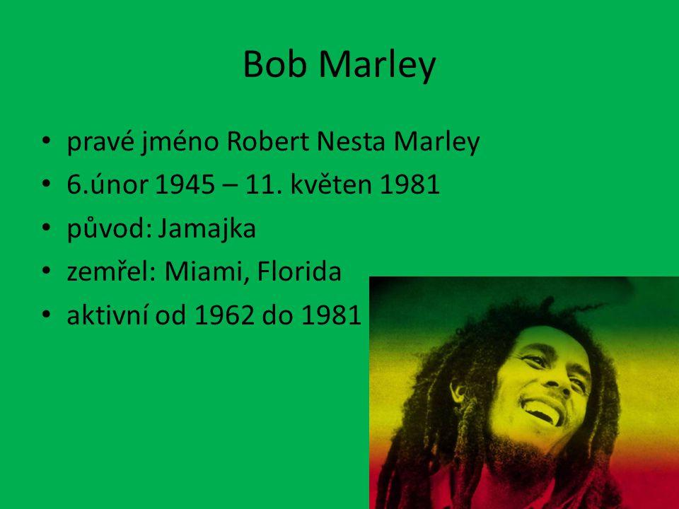 Bob Marley pravé jméno Robert Nesta Marley