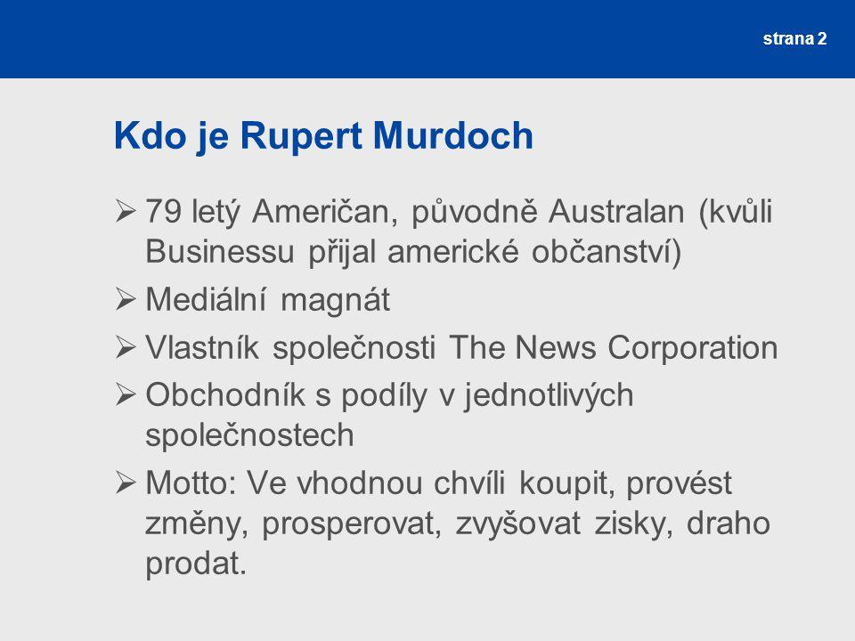 Kdo je Rupert Murdoch 79 letý Američan, původně Australan (kvůli Businessu přijal americké občanství)