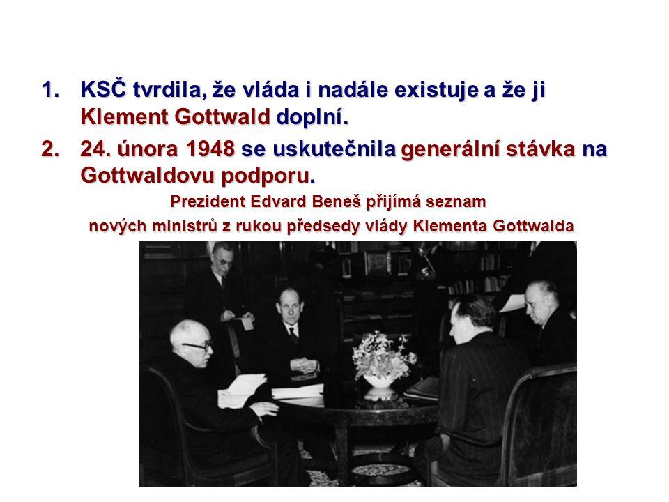 24. února 1948 se uskutečnila generální stávka na Gottwaldovu podporu.