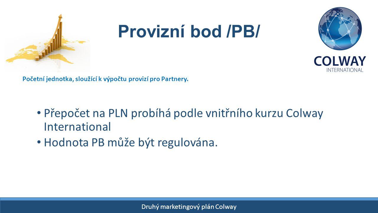 Provizní bod /PB/ Početní jednotka, sloužící k výpočtu provizí pro Partnery. Přepočet na PLN probíhá podle vnitřního kurzu Colway International.