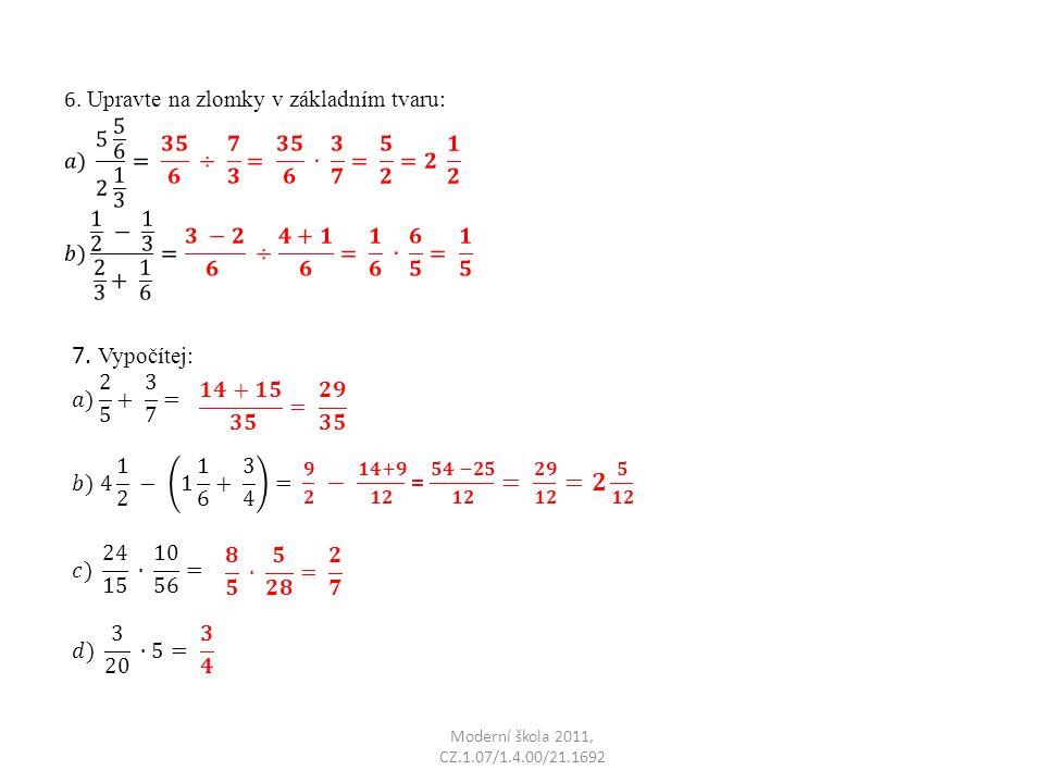 6. Upravte na zlomky v základním tvaru: