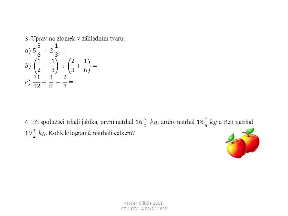 3. Uprav na zlomek v základním tvaru: 𝑎) 5 5 6 ÷2 1 3 =