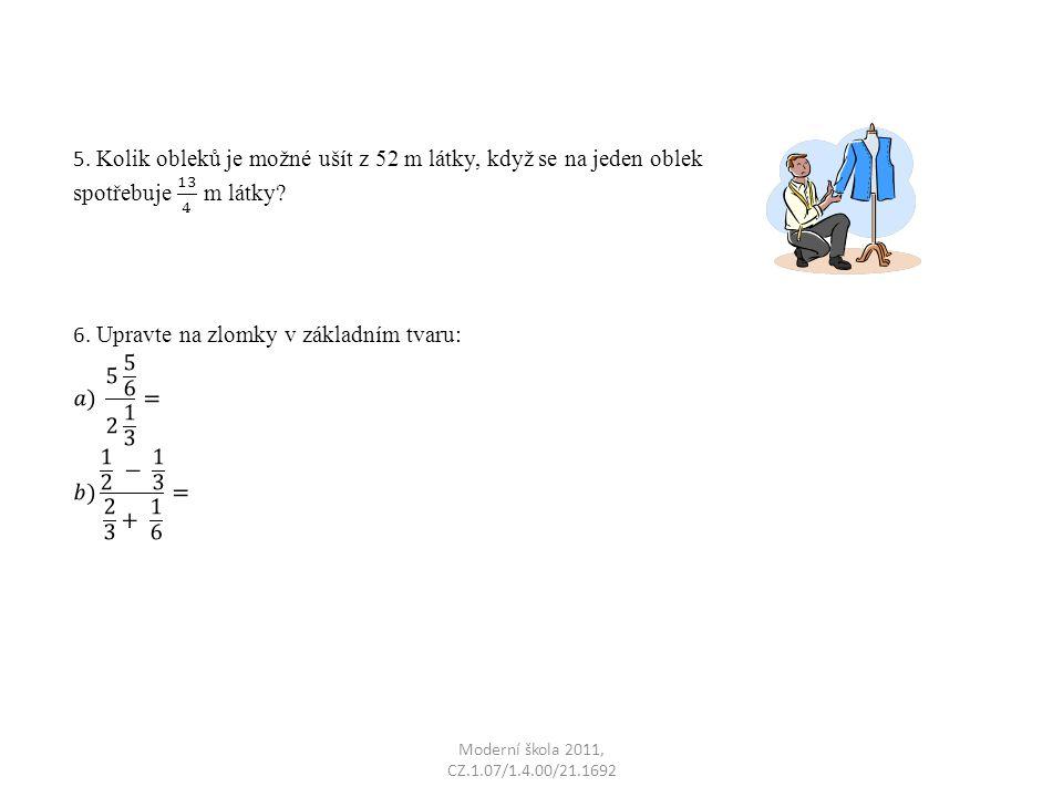6. Upravte na zlomky v základním tvaru: 𝑎) 5 5 6 2 1 3 =
