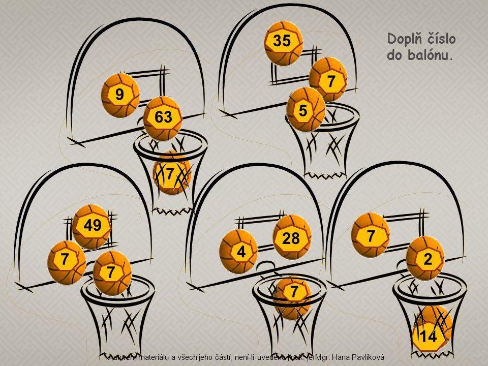 35 Doplň číslo. do balónu. 7. 9. 5. 63. 7. 49. 28. 7. 4. 7. 2. 7. 7. 14.