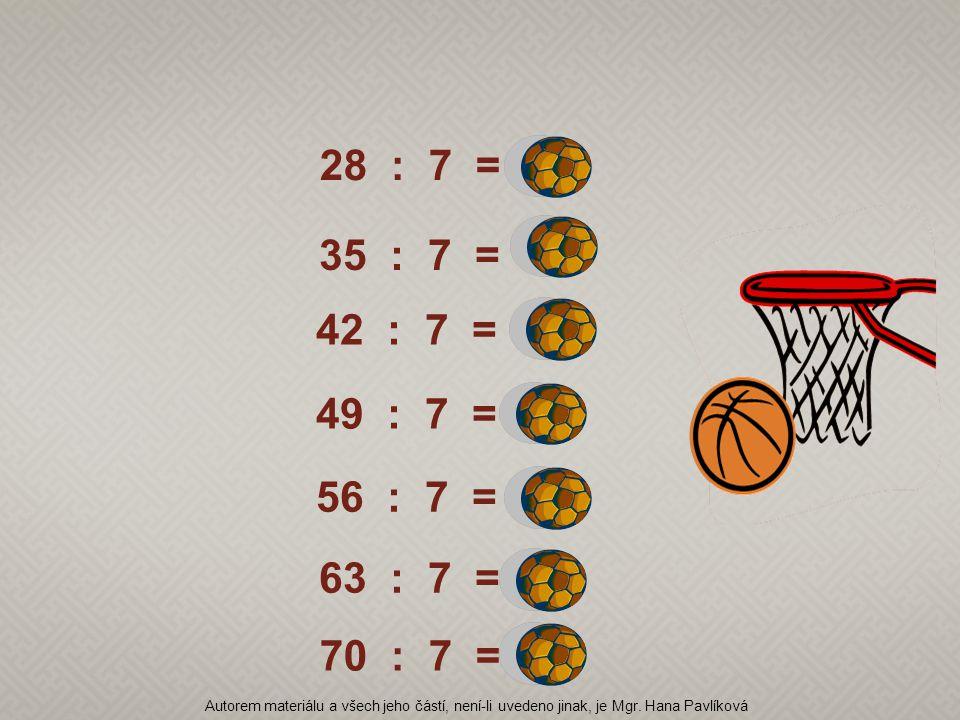 28 : 7 = 4 35 : 7 = 5. 42 : 7 = 6. 49 : 7 = 7. 56 : 7 = 8. 63 : 7 = 9. 70 : 7 = 10.