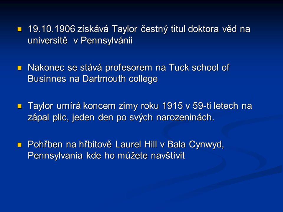 19.10.1906 získává Taylor čestný titul doktora věd na universitě v Pennsylvánii