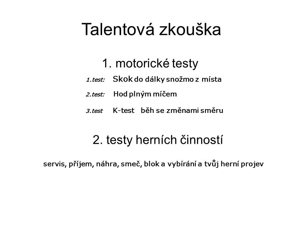 Talentová zkouška 1. motorické testy 2. testy herních činností