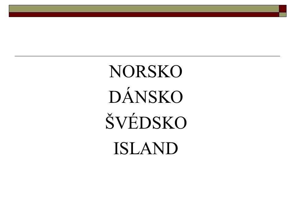 NORSKO DÁNSKO ŠVÉDSKO ISLAND
